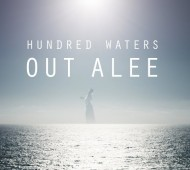 HUNDRED WATERS | OUT ALEE